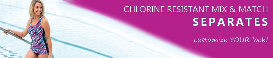 Mix and Match Chlorine Resistant Separates