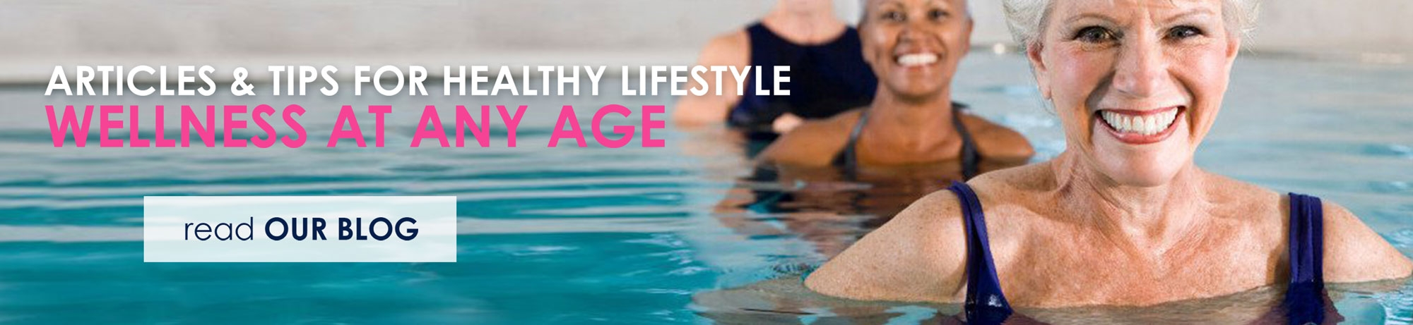 Articles & Tips for Healthy Lifestyle - Wellness at Any Age with Water Exercise and SwimandAweat