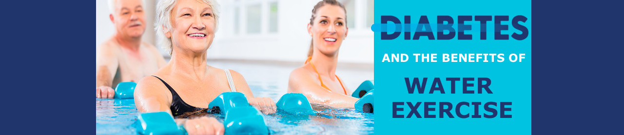 Diabetes and the Benefits of Water Exercise